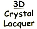3D Crystal Laquer
